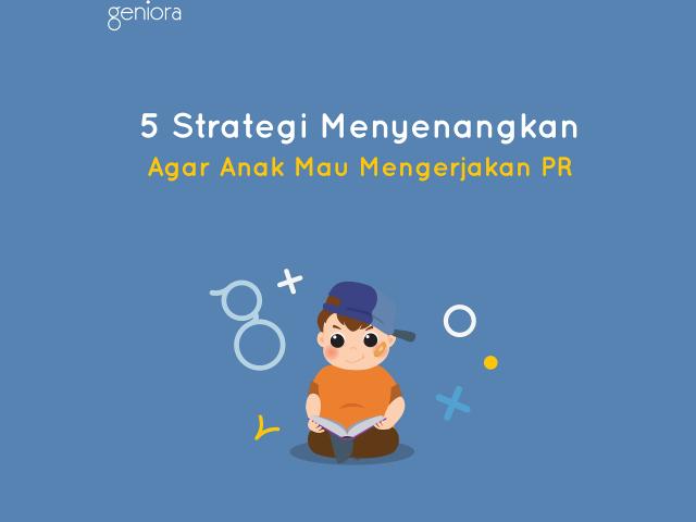 5 Strategi Menyenangkan Agar Anak Mau Mengerjakan PR