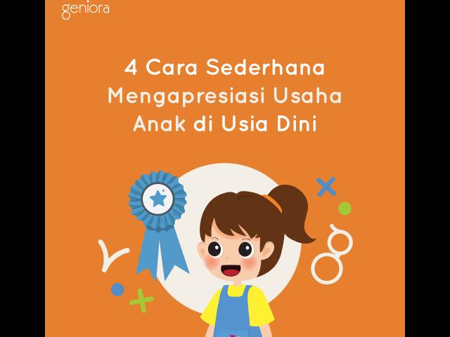 4 Cara Sederhana Mengapresiasi Usaha Anak Usia Dini